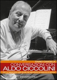 Conversazioni con Aldo Ciccolini. Con un'appendice sullo studio del pianoforte ed esercizi di tecnica