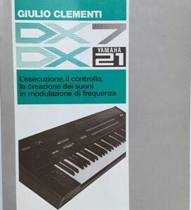 Giulio Clementi- Yamaha DX7 Yamaha DX21